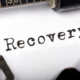 Recovery, It's More Than A Word