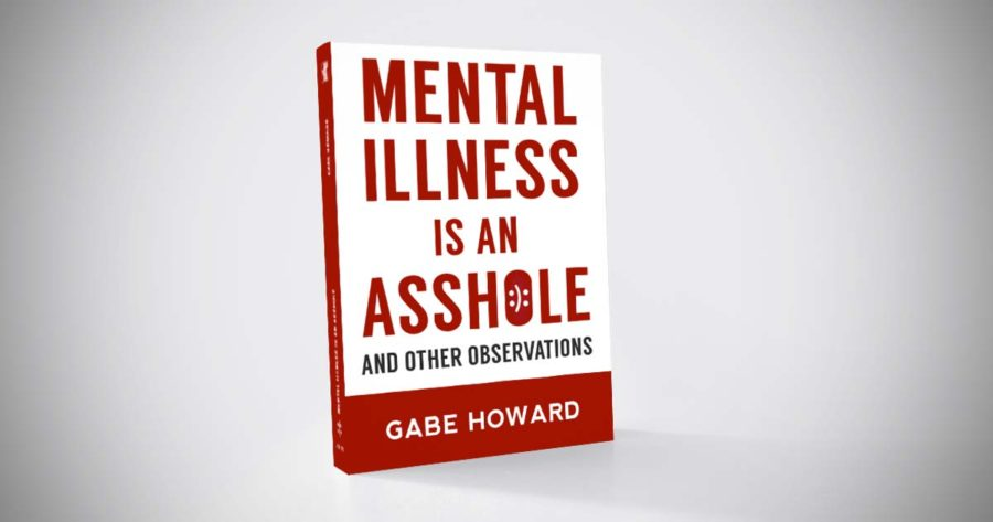 Mental Illness is an Asshole – And Other Observations