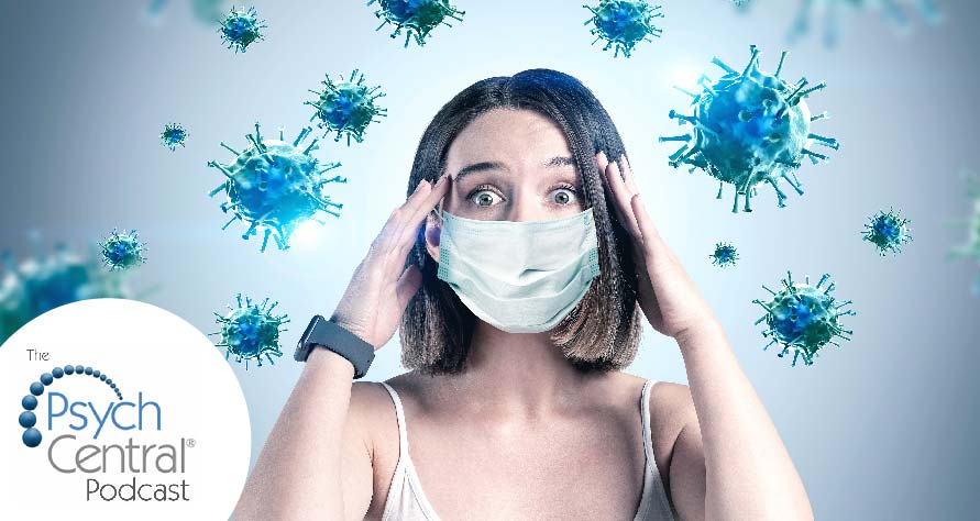 Psychological Coronavirus Facts You Should Know (Psych Central Podcast)