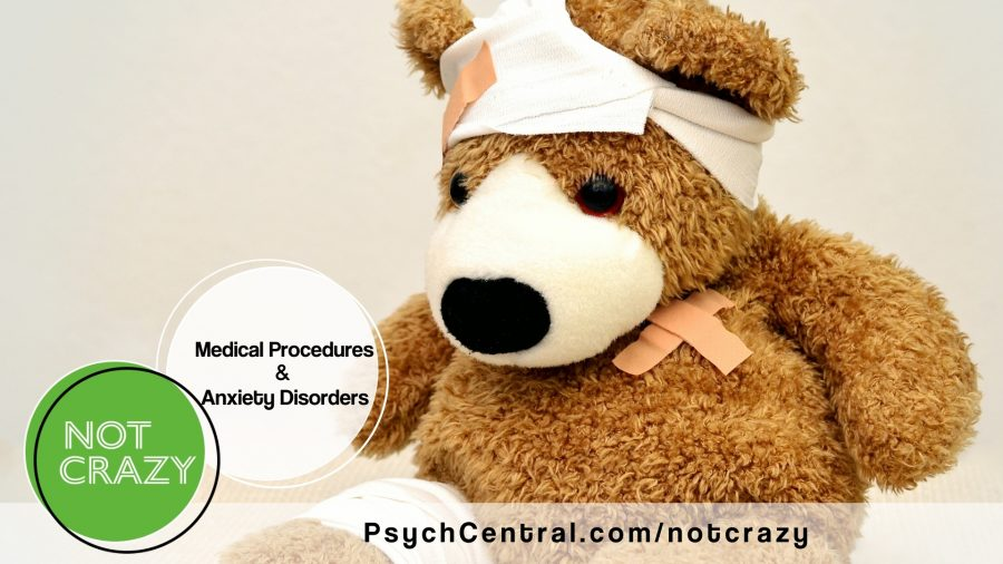 Medical Procedures and Anxiety Disorders (Not Crazy Podcast)