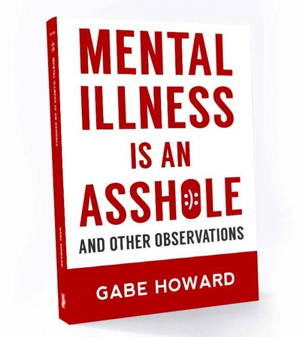 mental illness is an asshole the book